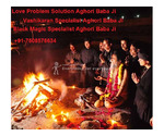Love Lost Back Specialist Aghori Baba Ji  +91-7508576634